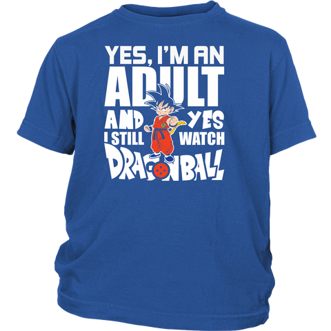 Super Saiyan- yes i m an adult and yes i still watch dragonball - Youth Kid T Shirt - TL00999YS