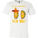 Taco mexican let's give something to taco 'bout Men Short Sleeve Funny T Shirt - TL00604SS