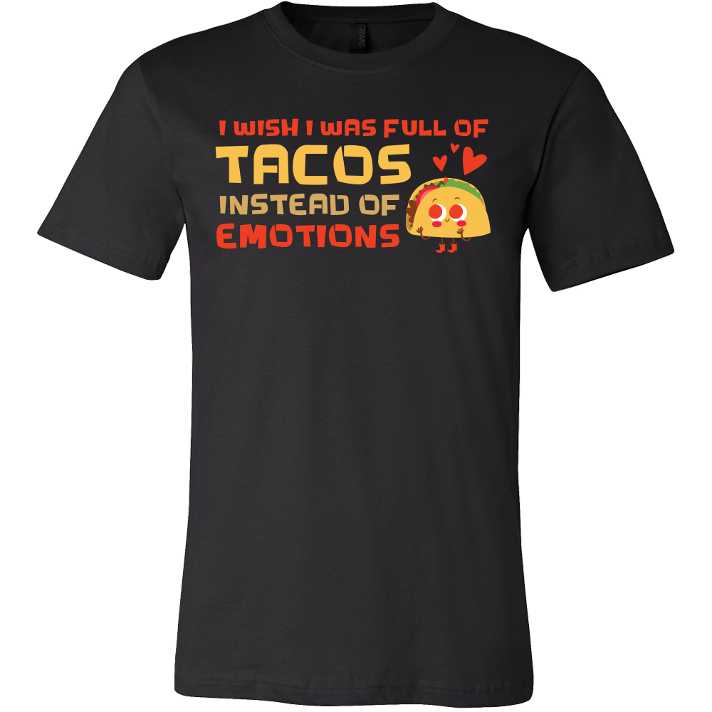 Taco mexican i wish i was full of tacos instead of emotions Men Short Sleeve Funny T Shirt - TL00606SS