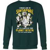 Super Saiyan I May Live In Singapore Sweatshirt T shirt - TL00114SW
