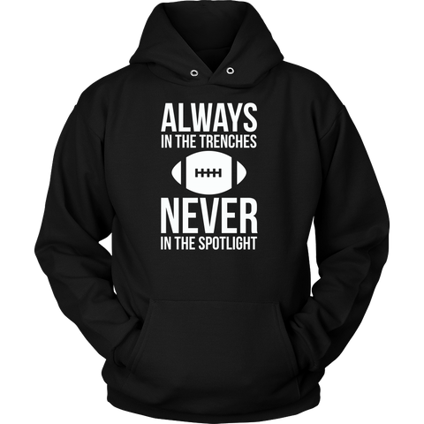 Always in the trenches, never in the spotlight Unisex Hoodie T Shirt - TL00663HO - The TShirt Collection