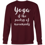 Yoga - Yoga if the poetry of movements - Unisex Sweatshirt T Shirt - TL00894SW
