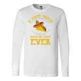 Taco mexican every juan loves tacos Long Sleeve Funny T Shirt - TL00582LS