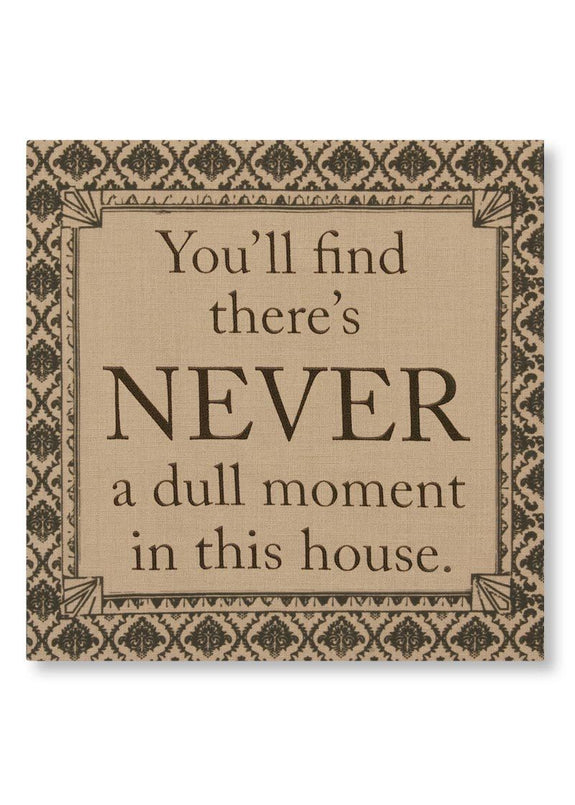 Downton Life-Never a Dull Moment-Wall Art-Downton Abbey