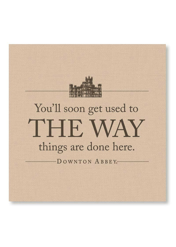 Downton Abbey-The Way-Simply Stated-Wall Art
