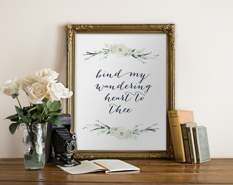 Bind My Wandering Heart to Thee Printable Art
