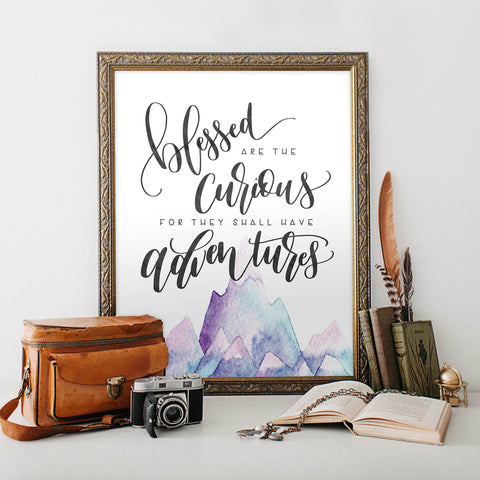 Blessed are The Curious For They Shall Have Adventures Printable Art