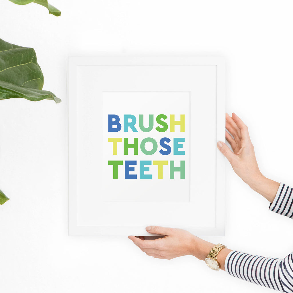 Brush Those Teeth Bathroom Printable Art - Hewitt Avenue