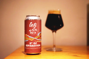 Fundamentals #45 — Unity x Deya 5º Of Separation Belgian Chocolate Stout