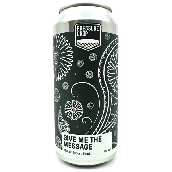 Pressure Drop Give Me The Message Mosaic Export Stout 7.2% (440ml can)-Hop Burns & Black