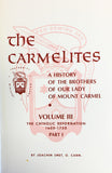 The Carmelites: A History of the Brothers of Our Lady of Mount Carmel