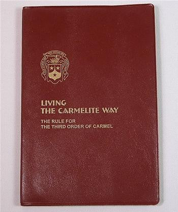 Living the Carmelite Way. The Rule for the Third Order