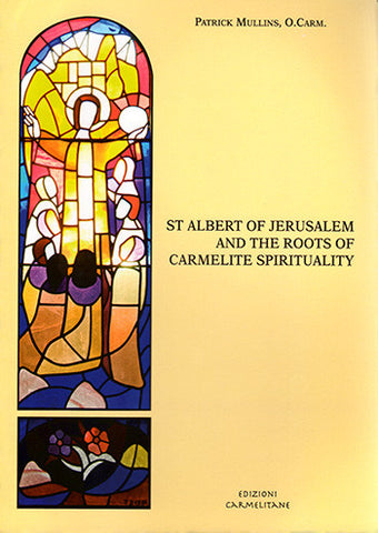 St. Albert of Jerusalem and the Roots of Carmelite Spirituality