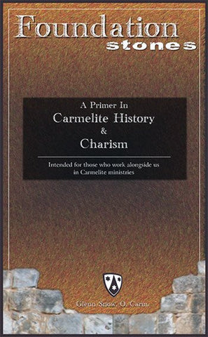 Foundation Stones: A Primer in Carmelite History and the Charism - AUDIO BOOK