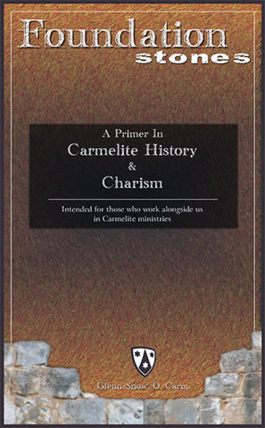 Foundation Stones: A Primer in Carmelite History and the Charism