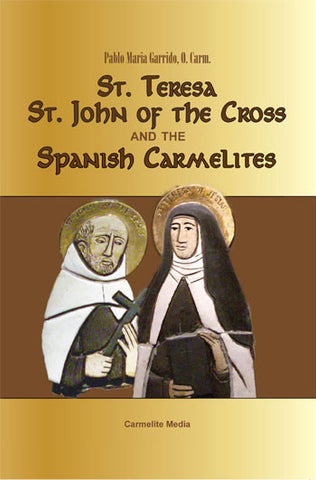 St. Teresa, St. John of the Cross, and the Spanish Carmelites