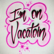 I'm On Vacatoin