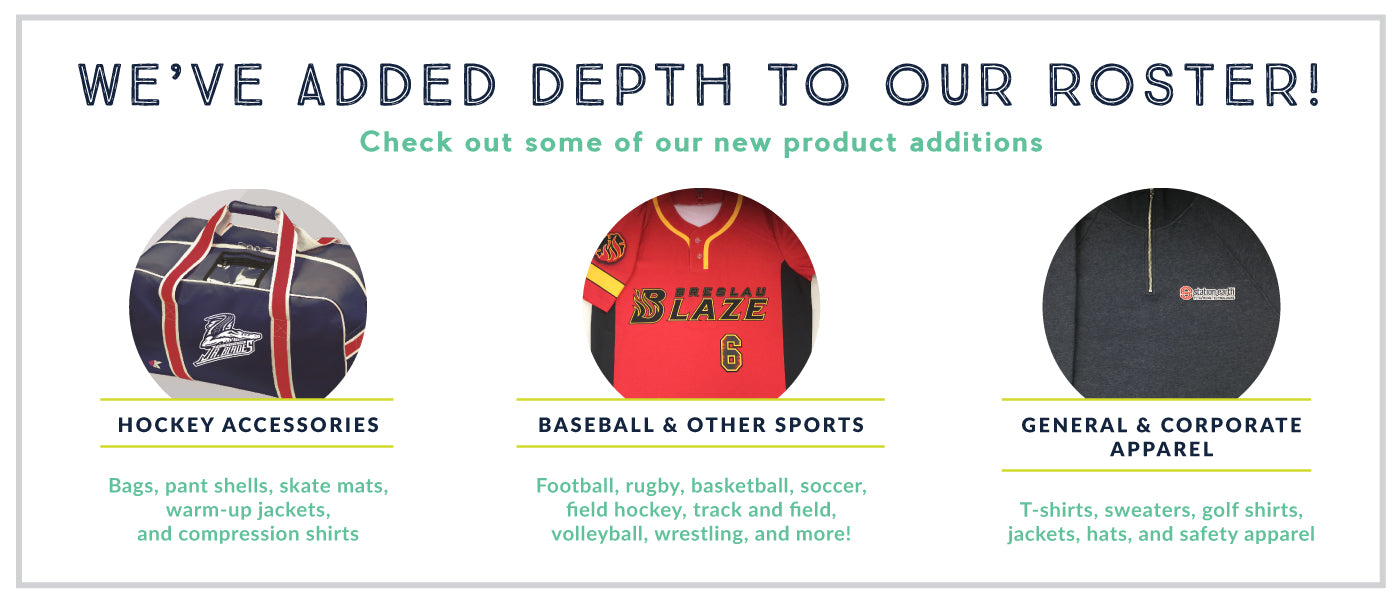 New Items: Hockey Accessories, Baseball & Other Sports Uniforms, and General & Corporate Apparel
