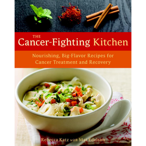 The Cancer-Fighting Kitchen by Rebecca Katz (Hardcover)