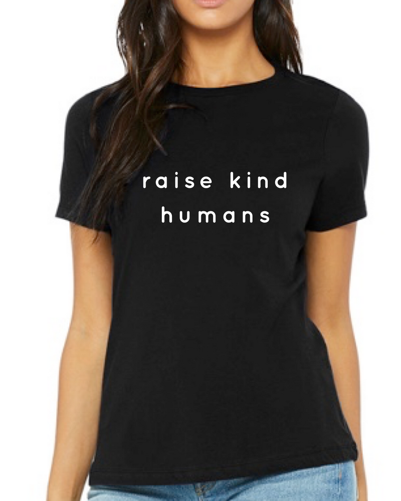 RAISE KIND HUMANS T-SHIRTS