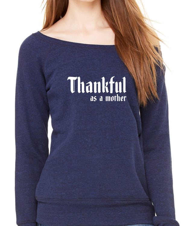Thankful As A Mother Sweater