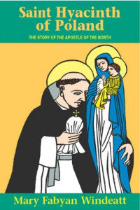 Saint Hyacinth of Poland: The Story of the Apostle of the North