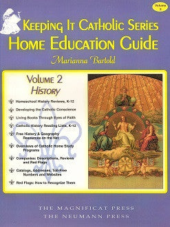 Keeping It Catholic: Home Education Guide, Volume 2, History