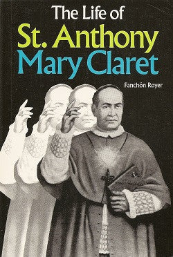 Life of St. Anthony Mary Claret