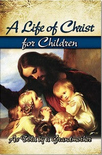 A Life of Christ for Children: As Told by a Grandmother