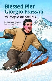 Blessed Pier Giorgio Frassati: Journey to the Summit