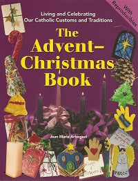 Advent-Christmas Book: Living and Celebrating Our Catholic Customs and Traditions