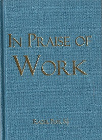 In Praise of Work