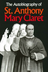 Autobiography of St. Anthony Mary Claret, The