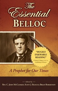 Essential Belloc, The: A Prophet for Our Times