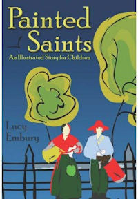 Painted Saints: An Illustrated Story for Children