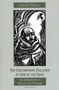 Contemporary Challenge of St. John of the Cross: An Introduction to His Life and Teaching