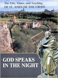 God Speaks in the Night: the Life, Times and Teaching of St. John of the Cross