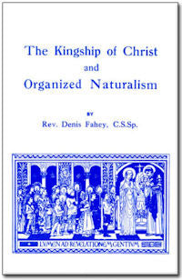 Kingship of Christ and Organized Naturalism, The