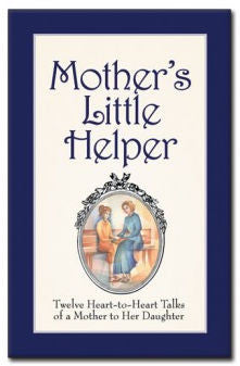 Mother's Little Helper: Twelve Heart-to-Heart Talks of a Mother to Her Daughter