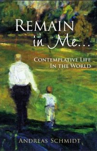 Remain in Me ... Contemplative Life in the World