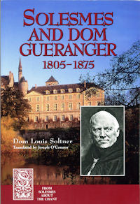Solesmes and Dom Gueranger 1805-1875