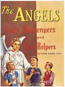 The Angels, God's Messengers and Our Helpers