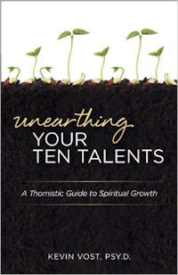 Unearthing your Ten Talents: A Thomistic Guide to Spiritual Growth