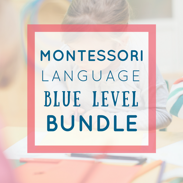 Montessori Language Bundle - Blue Level