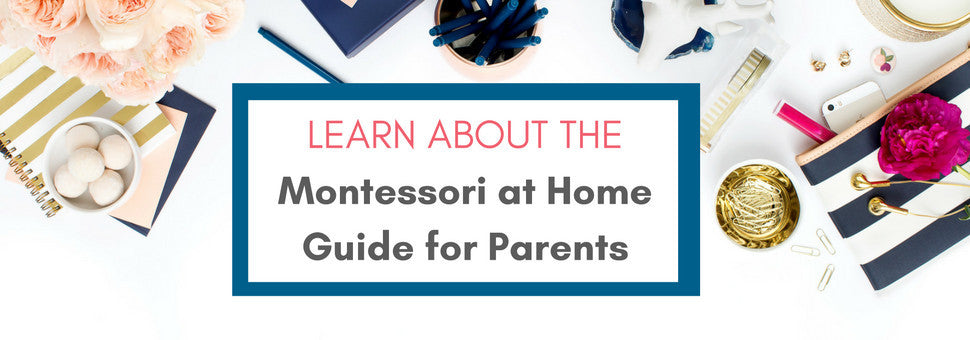 Montessori at Home Guide for Parents