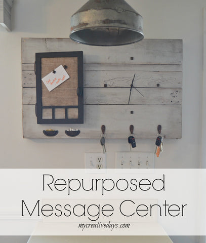 repurposed message center, my creative days