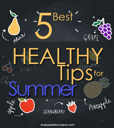 5 Best Healthy Tips For Summer