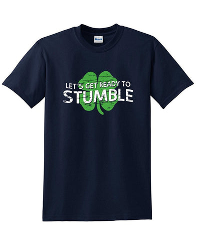 Let's Get Ready To Stumble Irish Drinking St Patrick's Day T Shirt
