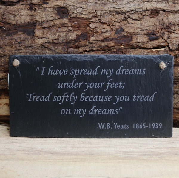 Blue House Gifts Slate Plaque - W.B Yeats Quote