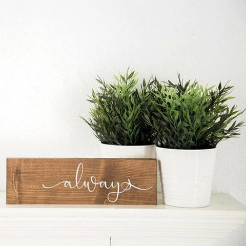 """Always"" Wood Plaque"
